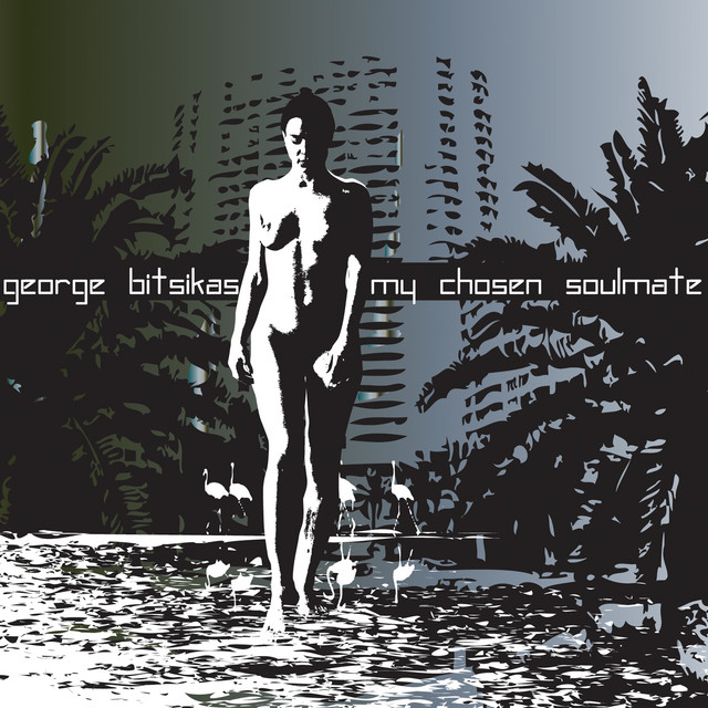 George Bitsikas - My Chosen Soulmate