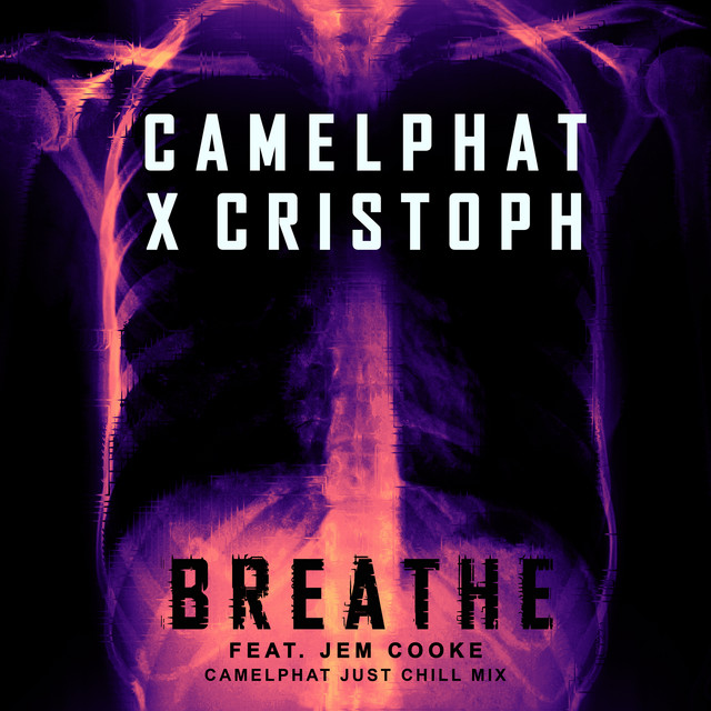 CamelPhat - Breathe (Camelphat Just Chill Mix)