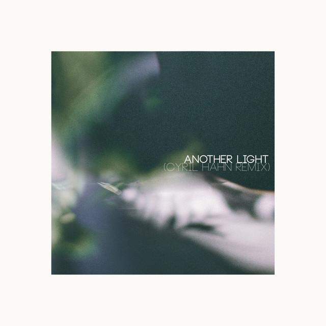 Another Light (Cyril Hahn Remix)
