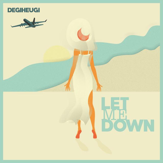 Degiheugi - Let Me Down