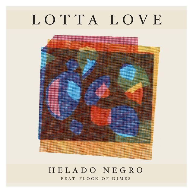 Lotta Love (Feat. Flock of Dimes)