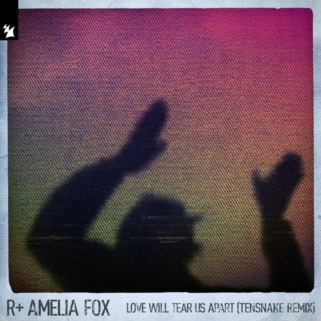 Love Will Tear Us Apart (Tensnake Remix)