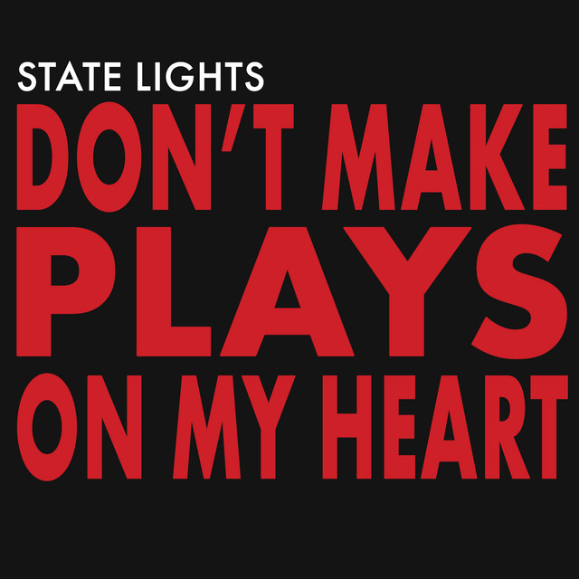 Don't Make Plays On My Heart