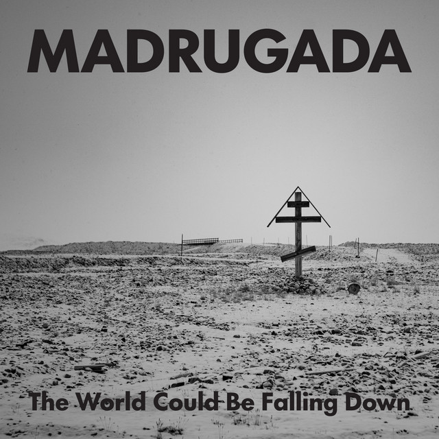 The World Could Be Falling Down